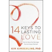 14 Keys to Lasting Love: How to Have the Marriage You've Always Wanted/Kim Kimberling