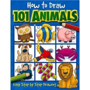 How to Draw 101 Animals: Easy Step-By-Step Drawing, Paperback