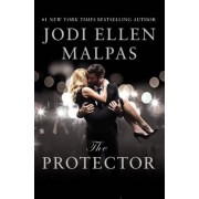 The Protector: A Sexy, Angsty, All-The-Feels Romance with a Hot Alpha Hero, Paperback