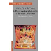 De la Cina de Taina la Dumnezeiasca Liturghie a Bisericii Ortodoxe. Un comentariu istoric/Karl Christian Felmy