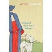 Collected Short Stories Volume 1, Paperback/W Somerset Maugham