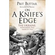 On a Knife's Edge: The Ukraine, November 1942-March 1943, Hardcover/Prit Buttar