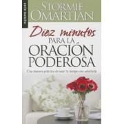 Diez Minutos Para la Oracion Poderosa = Ten Minutes to Powerful Prayer, Paperback