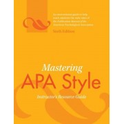 Mastering APA Style: Instuctor's Resource Guide (6th Ed.)