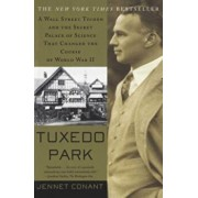 Tuxedo Park: A Wall Street Tycoon and the Secret Palace of Science That Changed the Course of World War II, Paperback/Jennet Conant