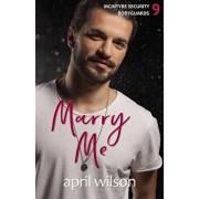 Marry Me - A Novella: (mcintyre Security Bodyguard Series - Book 9), Paperback/April Wilson