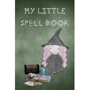 My Little Spell Book: Personal Handbook to Write Your Own Spells & to Make Your Own Magic for young witches in training, a cute gift for kid, Paperback/White Moon Spells