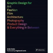 Graphic Design for Art, Fashion, Film, Architecture, Photogr, Paperback
