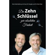 Die Zehn Schlussel Zur Absoluten Freiheit - 10 Keys to Total Freedom - German, Paperback