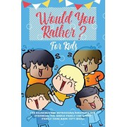 Would You Rather For Kids: 400 Hilarious and Outrageous Questions and Scenarios The Whole Family can Enjoy (Family Game Book Gift Ideas), Paperback/Learning Zone