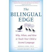 The Bilingual Edge: Why, When, and How to Teach Your Child a Second Language, Paperback/Kendall Phd King