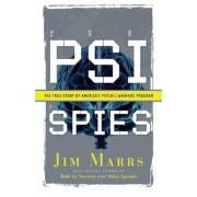 PSI Spies: The True Story of America's Psychic Warfare Program, Paperback