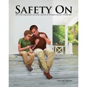 Safety on: An Introduction to the World of Firearms for Children, Paperback/Yehuda Remer