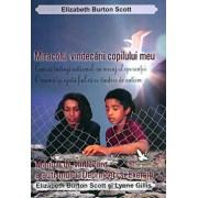 Miracolul vindecarii copilului meu. Manual de vindecare a autismului. Deprinderi si exercitii/Elizabeth Burton Scott, Lynne Gillis