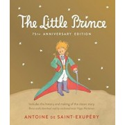 Little Prince: Includes the History and Making of the Classic Story, Hardcover/Antoine De Saint-Exupery