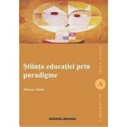 Stiinta educatiei prin paradigme