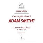Cine I-a gatit cina lui Adam Smith'/Katrine Marcal
