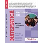 MATEMATICA. Filiera teoretica - specializarea matematica-informatica. Exercitii recapitulative. Teste. Bacalaureat 2016