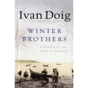 Winter Brothers: A Season at the Edge of American (Ameri)CA, Paperback