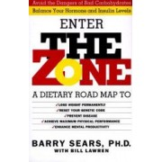 The Zone Revolutionary Life Plan to Put Your Body in Total Balance for Permanent Weight Loss