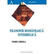 Filosofie romaneasca interbelica/Viorel Cernica