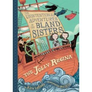 The Jolly Regina (the Unintentional Adventures of the Bland Sisters Book 1), Paperback