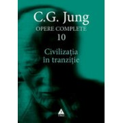 Opere Jung, vol. 10 Civilizatia in tranzitie
