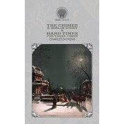 The Chimes: A Goblin Story & Hard Times - For These Times, Hardcover/Charles Dickens