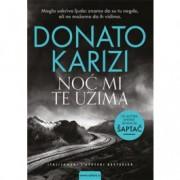 Donato Karizi-NOĆ MI TE UZIMA