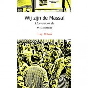 Wij zijn de Massa! - Lucy Wobma