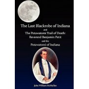 The Last Blackrobe of Indiana and the Potawatomi Trail of Death, Paperback/John William McMullen