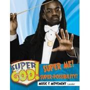 Vacation Bible School (Vbs) 2017 Super God! Super Me! Super-Possibility! Music & Movement Leader
