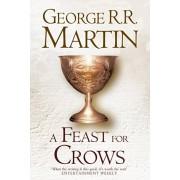 Feast For Crows (Hardback reissue), Hardback/George R. R. Martin