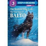 The Bravest Dog Ever: The True Story of Balto, Paperback
