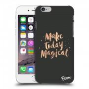 Átlátszó szilikon tok az alábbi mobiltelefonokra Apple iPhone 6/6S - Make today Magical