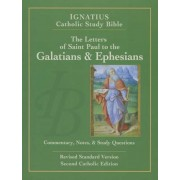 The Letters of St. Paul to the Galatians and to the Ephesians, Paperback