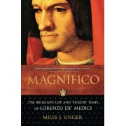 Magnifico: The Brilliant Life and Violent Times of Lorenzo de' Medici, Paperback