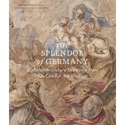 Splendor of Germany: Eighteenth-Century Drawings from the Crocker Art Museum, Paperback/Anke Froehlich-Schauseil