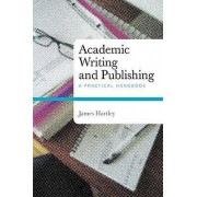 Academic Writing and Publishing by James Hartley
