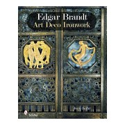 Edgar Brandt - Art Deco Ironwork (Kahr Joan)(Cartonat) (9780764336669)