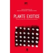 Plante exotice. Teoria si practica marxistilor romani