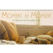 Moment by Moment: A Retreat in Everyday Life, Paperback