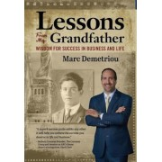 Lessons from My Grandfather: Wisdom for Success in Business and Life, Hardcover