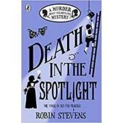 Death in the Spotlight by Robin Stevens