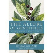 The Allure of Gentleness: Defending the Faith in the Manner of Jesus, Paperback