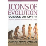 Icons of Evolution: Science or Myth?: Why Much of What We Teach about Evolution is Wrong, Paperback