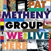 Pat Metheny Group - We Live Here (0075597995527) (1 CD)