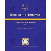 Book of the Timespace: Cosmic History Chronicles Volume V - Time and Society: Envisioning the New Earth, the Relative Aspiring to the Absolut, Paperback/Jose Arguelles