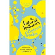 The Natural Apothecary: Baking Soda: Tips for Home, Health and Beauty, Paperback/Penny Stanway