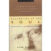 Boundaries of the Soul: The Practice of Jung's Psychology, Paperback/June Singer